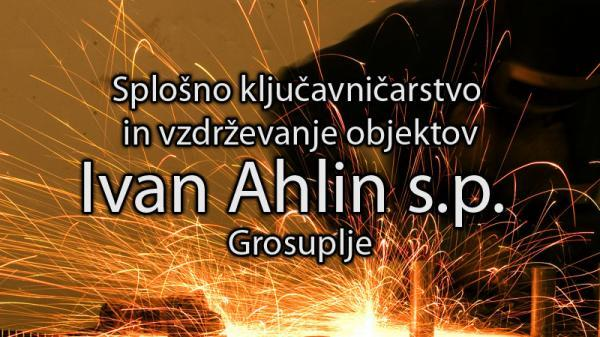 Splošno ključavničarstvo in vzdrževanje objektov, Ivan Ahlin s.p.
