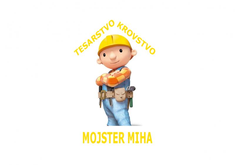Tesarstvo in krovstvo Mojster Miha, Mihael Zupan s.p.